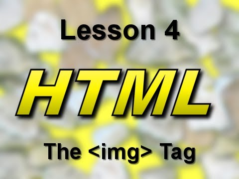 HTML Lesson 4: The Image Tag